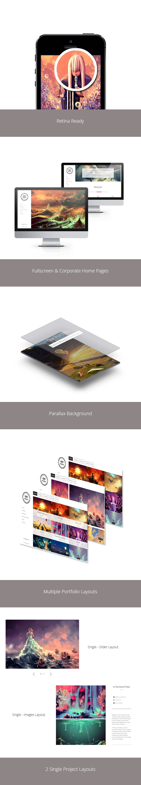 Retina Ready, Parallax, Homepages, Fullscreen, Corporate, Portfolios, Portfolio Grid, Portfolio Masonry, Portfolio Projects, Portfolio Single Slider, Portfolio Single Images